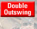 Double Outswing